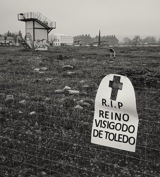 Jaque mate al reino visigodo: La Vega Baja de Toledo, una pisada al pasado, un menosprecio al futuro